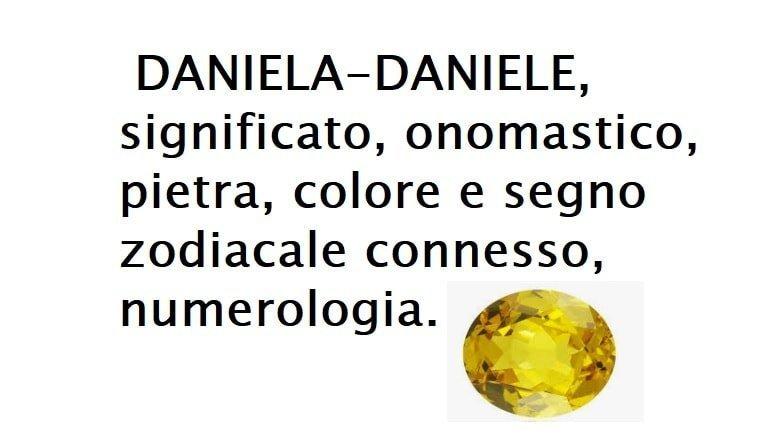 Significato del nome DANIELA-DANIELE, pietra, colore e segno zodiacale connesso, numerologia
