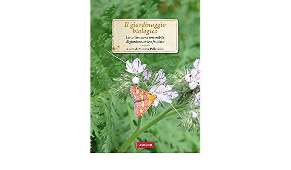 Il giardino biologico un libro di Mimma Pallavicini