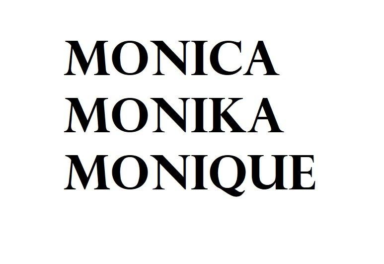 Monica - Monika - Monique: significato onomastico e numerologia