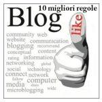 Le 10 migliori regole del bravo blogger