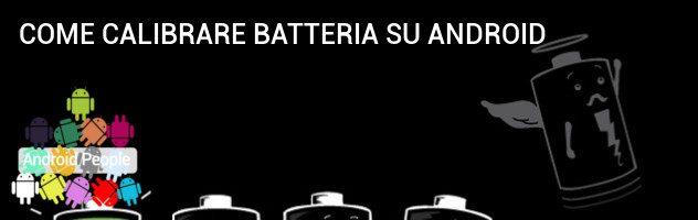 Batteria tablet o smartphone che si scarica? Calibrazione