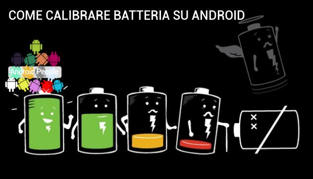 Calibrare batteria Android tablet o smartphone
