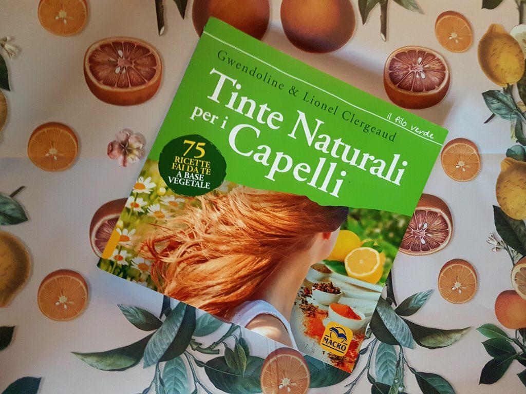 Tinte per capelli naturali come quando e perché: libro con 75 ricette