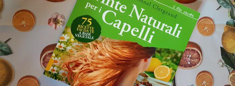 75 Tinte per capelli naturali: come quando e perché il libro e  le ricette