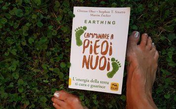 Libro: Camminare a piedi nudi, come l'energia della terra cura e guarisce