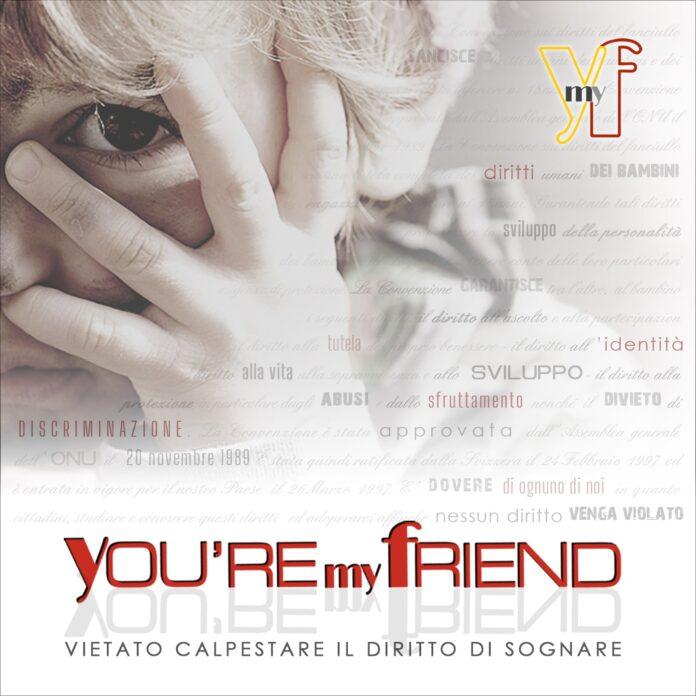 YOU'RE MY FRIEND evento a difesa dei bambini con patrocinio Nazionale Italiana Cantanti