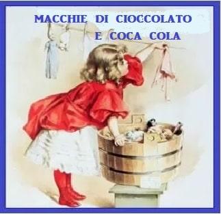 Macchie cioccolato e Coca cola come toglierle dai tessuti